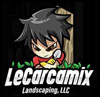 LeCarcamix Landscaping, LLC